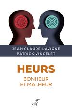 Heurs ; bonheur et malheur  - Patrick Vincelet