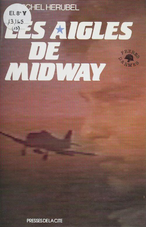 Les Aigles de Midway  - Michel Herubel