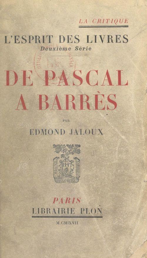De Pascal à Barrès  - Edmond Jaloux
