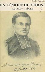 Un témoin du Christ au XIXe siècle : Luc-Martin Huin