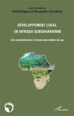 Développement local en Afrique subsaharienne  - Rachid Bagaoui - Moustapha Soumahoro