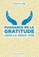 Puissance de la gratitude  - Pascal Ide