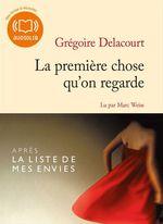 Vente AudioBook : La première chose qu'on regarde  - Grégoire Delacourt