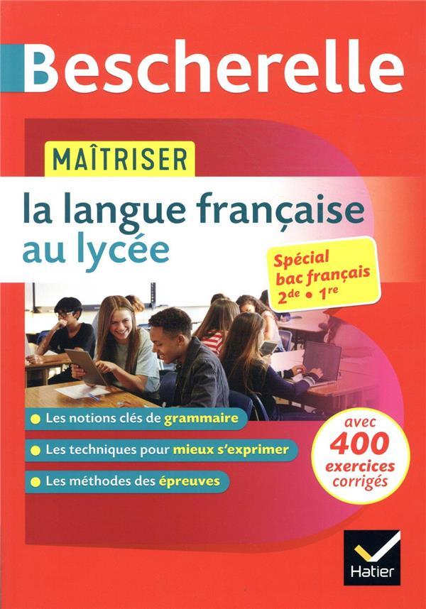 BESCHERELLE  -  MAITRISER LA LANGUE FRANCAISE AU LYCEE  -  2NDE ET 1ERE  -  SPECIAL BAC FRANCAIS