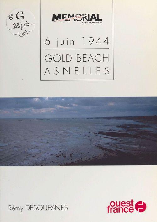 6 juin 1944 : Gold beach, Asnelles  - Rémy Desquesnes