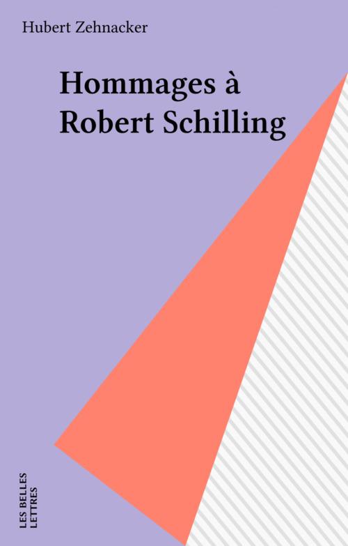 Hommages à Robert Schilling