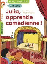 Vente Livre Numérique : Julia, apprentie comédienne  - Benoît Broyart