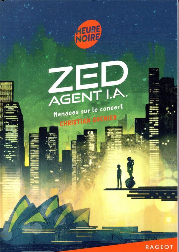 Zed, agent I.A. ; menaces sur le concert