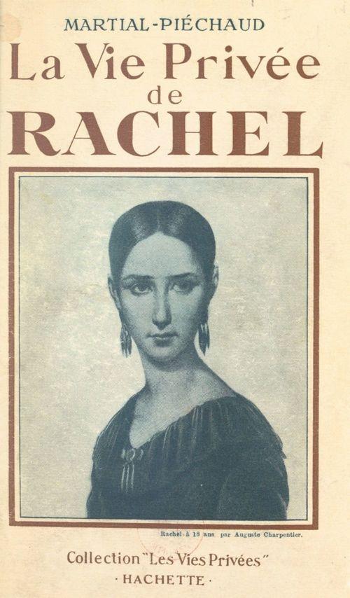 La vie privée de Rachel  - Martial Piéchaud