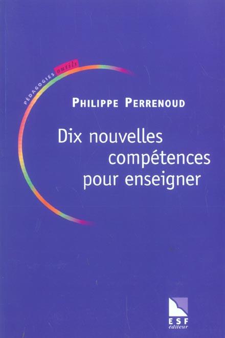 Dix nouvelles competences pour enseigner (4e édition)