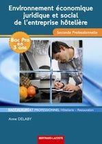 Environnement économique, juridique et social de l'entreprise hôtelière ; 2nde professionnelle hôtellerie-restauration ; manuel de l'élève