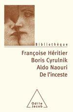 Vente Livre Numérique : De l'inceste  - Boris Cyrulnik - Aldo Naouri - Françoise Héritier