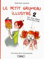 Vente Livre Numérique : Le petit grumeau illustré - tome 2 chroniques de la lose parentale  - Nathalie Jomard