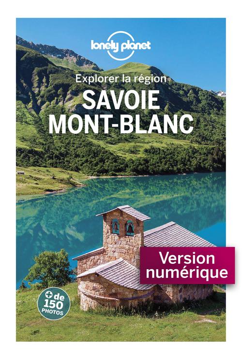 Savoie - Mont Blanc - Explorer la région