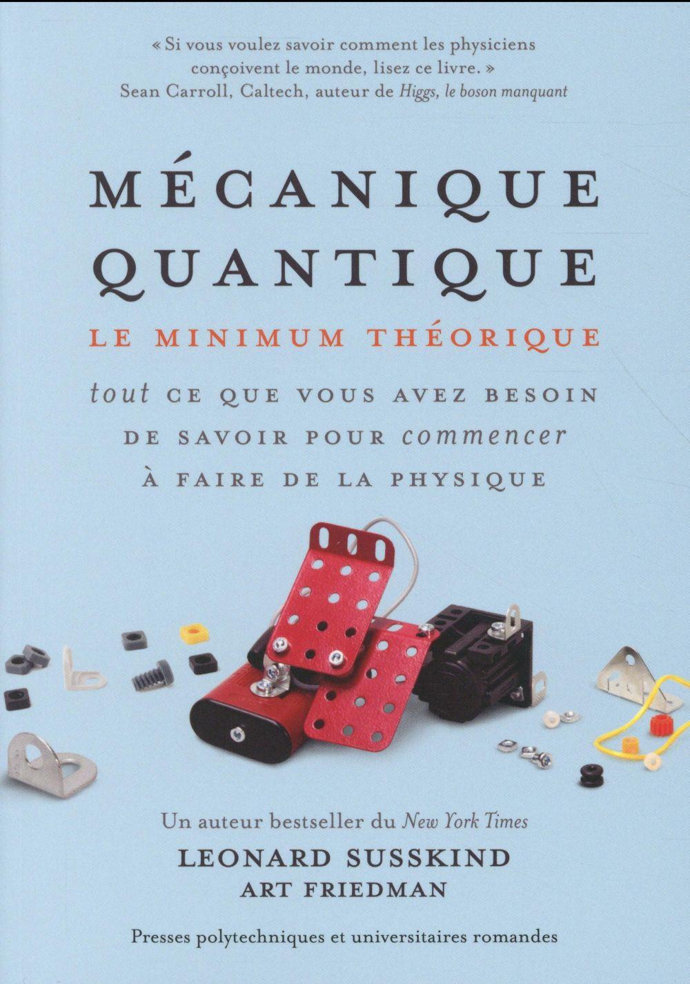Mécanique quantique ; tout ce que vous avez besoin de savoir pour commencer à faire de la physique