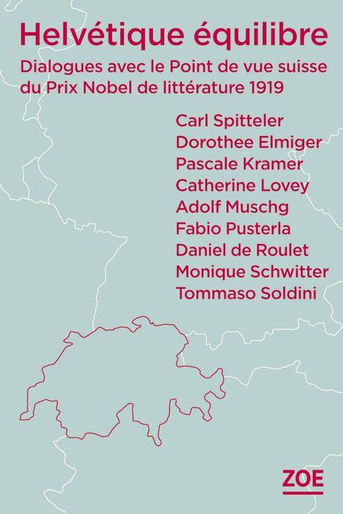 Helvétique équilibre ; dialogues avec le point de vue suissedu Prix Nobel de littérature 1919