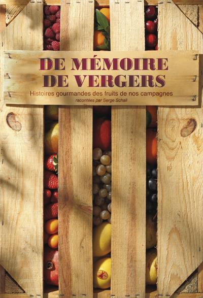 de mémoires de vergers ; histoires gourmandes des fruits de nos campagnes