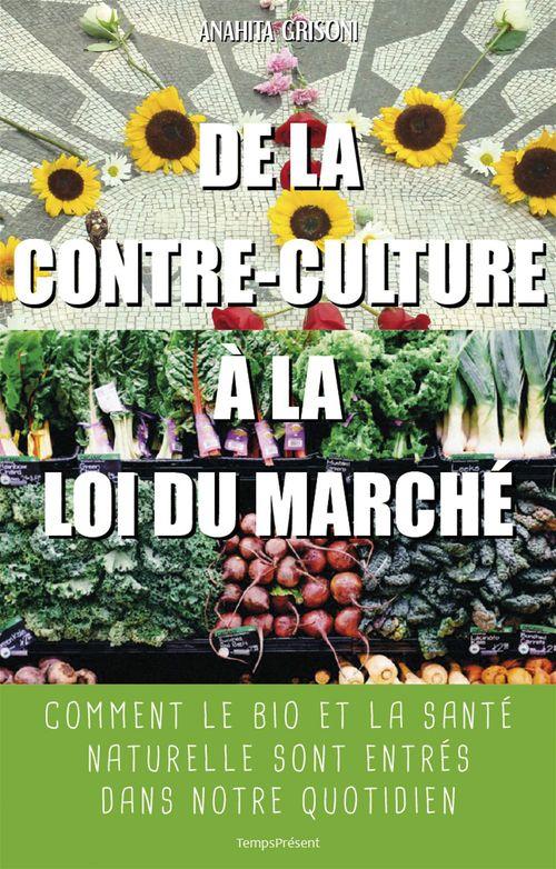 De la contre-culture à la loi du marché ; comment le bio et la santé naturelle sont entrés dans notre quotidien