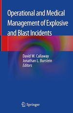 Operational and Medical Management of Explosive and Blast Incidents  - Jonathan L. Burstein - David W. Callaway