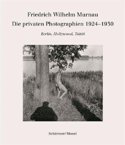 F.w.murnau die privaten photographien /allemand