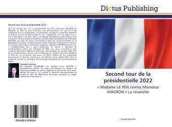 second tour de la presidentielle 2022 -  madame le pen contre monsieur macron  la revanche