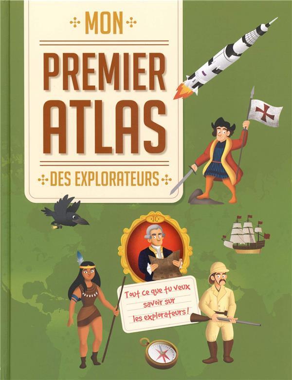 MON PREMIER ATLAS ; des explorateurs