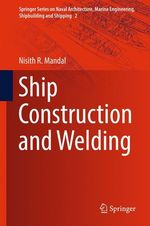 Ship Construction and Welding  - Nisith R. Mandal