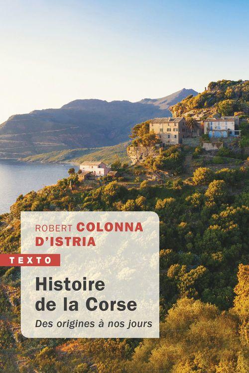 Histoire de la Corse ; des origines à nos jours