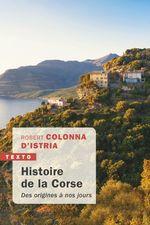 Histoire de la Corse  - Robert COLONNA D'ISTRIA