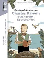 L'incroyable destin de Charles Darwin et la théorie de l'évolution  - Pascale Bouchie