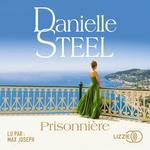Prisonnière  - Danielle Steel - Danielle STEEL - Danielle Steel