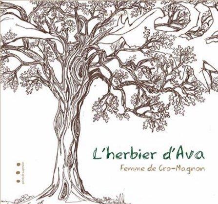 l'herbier d'Ava ; femme de Cro-Magnon