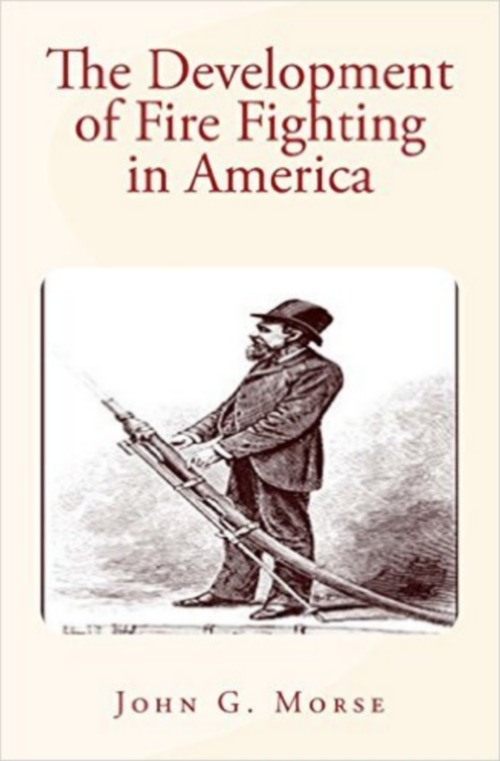 The Development of Fire Fighting in America