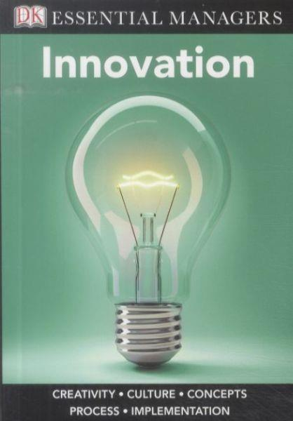 Innovation ; Creativity, Culture, Concepts, Process, Implementation