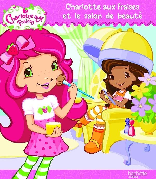 Charlotte Aux Fraises Et Le Salon De Beaute
