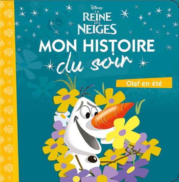 Mon Histoire Du Soir ; La Reine Des Neiges ; Olaf En Ete