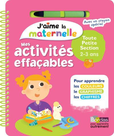 J'AIME LA MATERNELLE ; mes activités effaçables ; petite section ; 2/3 ans