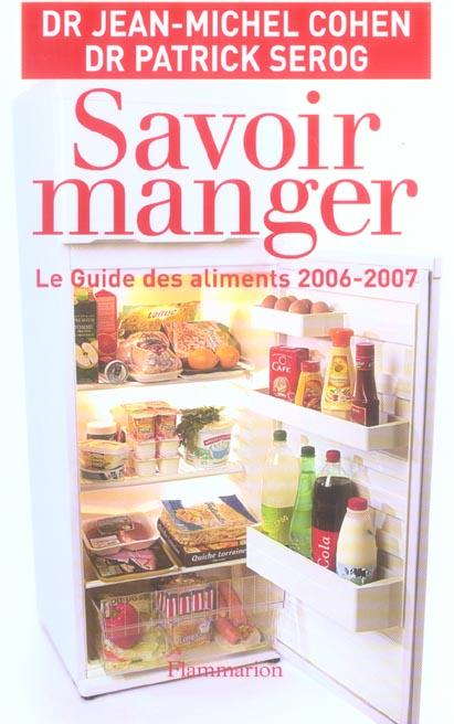 Savoir manger ; le guide des aliments (édition 2006-2007)