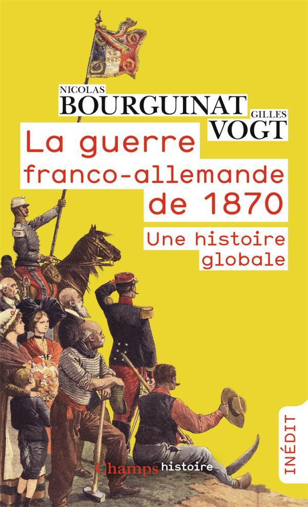 La guerre franco-allemande de 1870 ; une histoire globale
