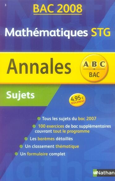 Annales ABC du bac ; sujets non corrigés ; mathématiques ; terminale STG (édition 2008)