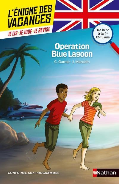 L'ENIGME DES VACANCES COLLEGE T.14 ; Operation Blue Lagoon ; de la 5e à la 4e