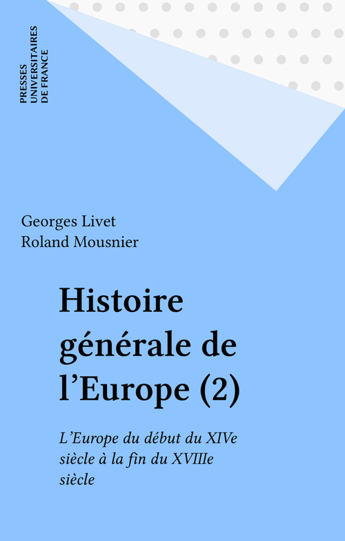 Histoire générale de l'Europe (2)  - Georges Livet  - Roland Mousnier (1907-1993)
