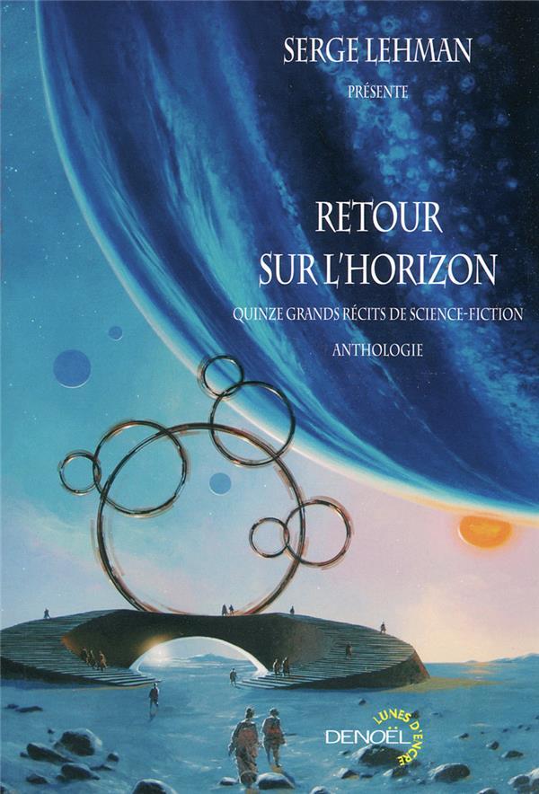 Retour sur l'horizon ; quinze grands récits de science-fiction