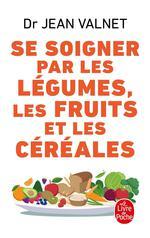 Couverture de Se soigner par les legumes les fruits et les cereales