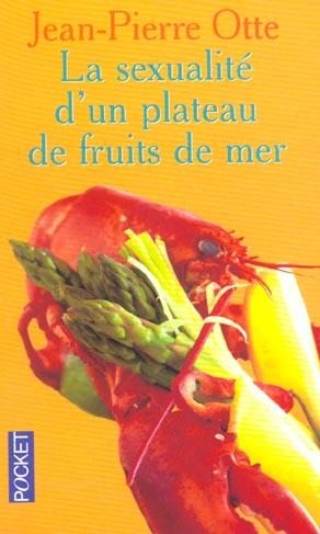 La sexualite d'un plateau de fruits de mer