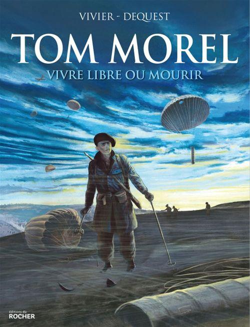 Tom Morel ; vivre libre ou mourir
