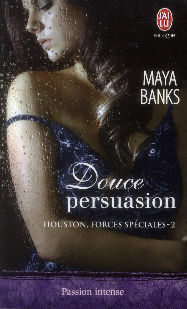 Houston, forces spéciales t.2 ; douce persuasion