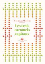 Vente EBooks : Les trois caramels capitaux  - Jean-Claude Mourlevat