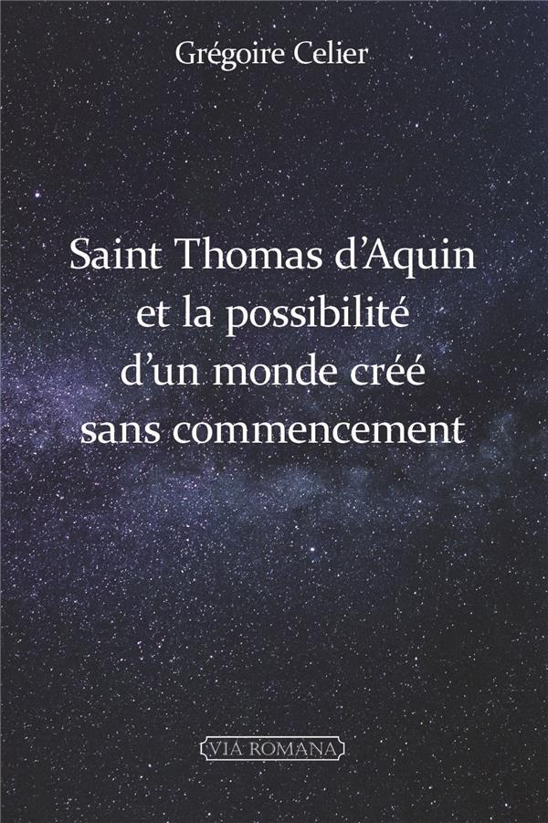 SAINT THOMAS D'AQUIN ET LA POSSIBILITE D'UN MONDE CREE SANS COMMENCEMENT