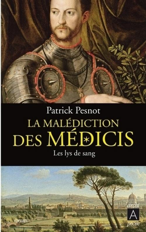 La malédiction des Médicis - tome 2 Les lys de sang